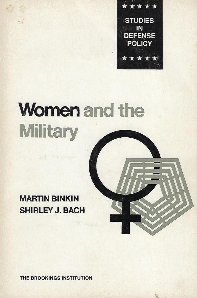 WOMEN AND THE MILITARY. Martin BINKIN, With Shirley J. Bach.