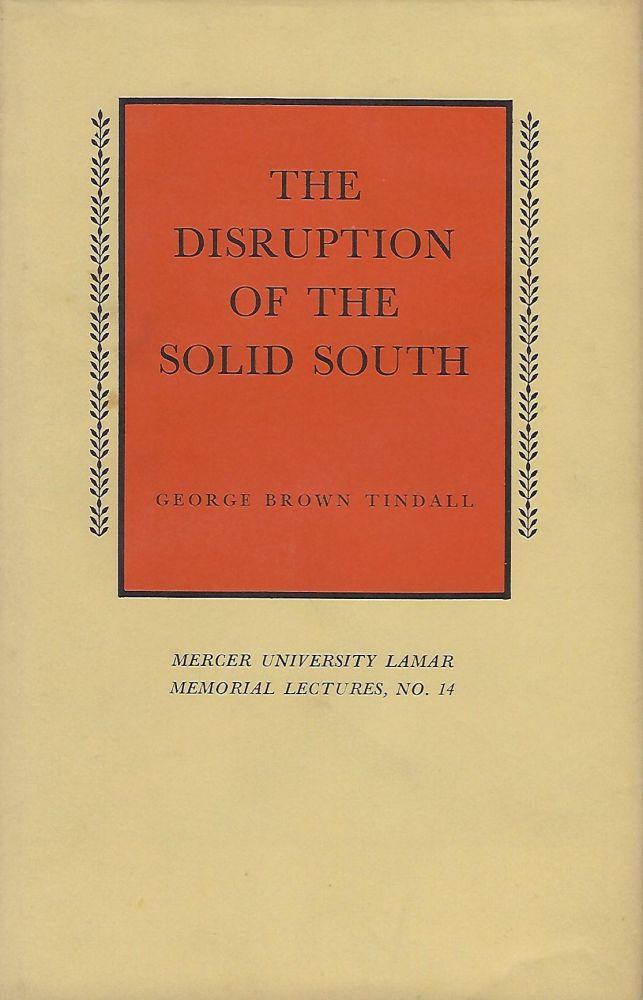 THE DISRUPTION OF THE SOLID SOUTH. George Brown TINDALL.