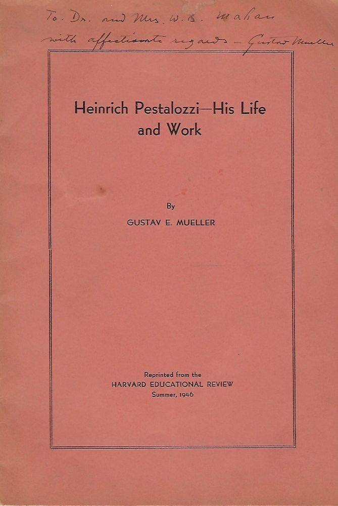 HEINRICH PESTALOZZI- HIS LIFE AND WORK. Gustav E. MUELLER.