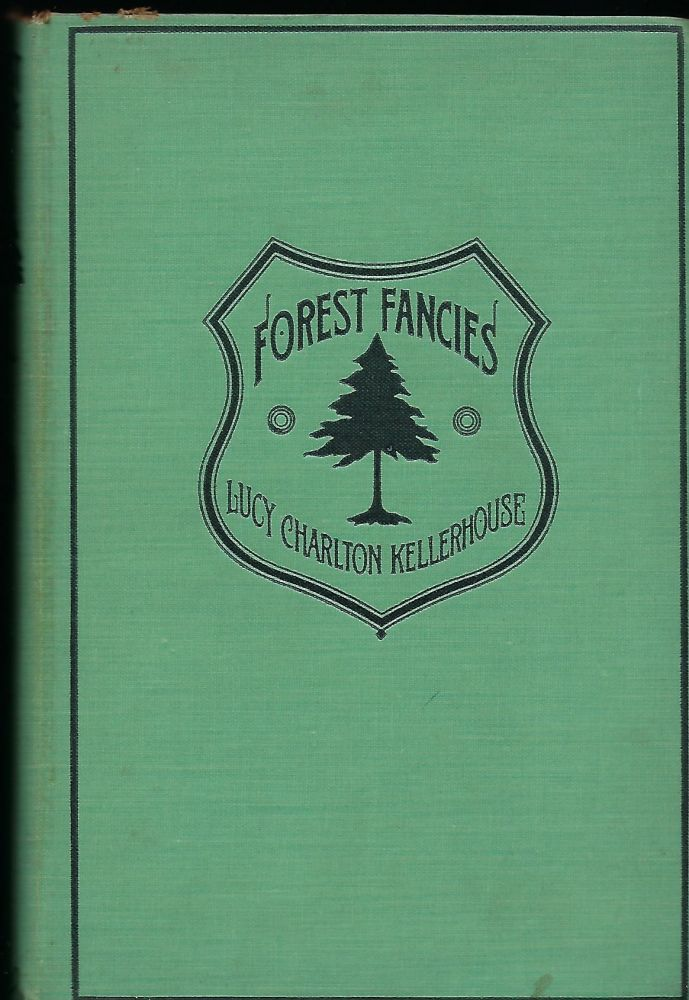 FOREST FANCIES. Lucy Charlton KELLERHOUSE.