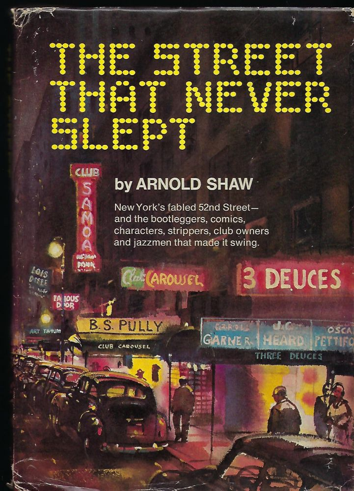 THE STREET THAT NEVER SLEPT. Arnold SHAW.