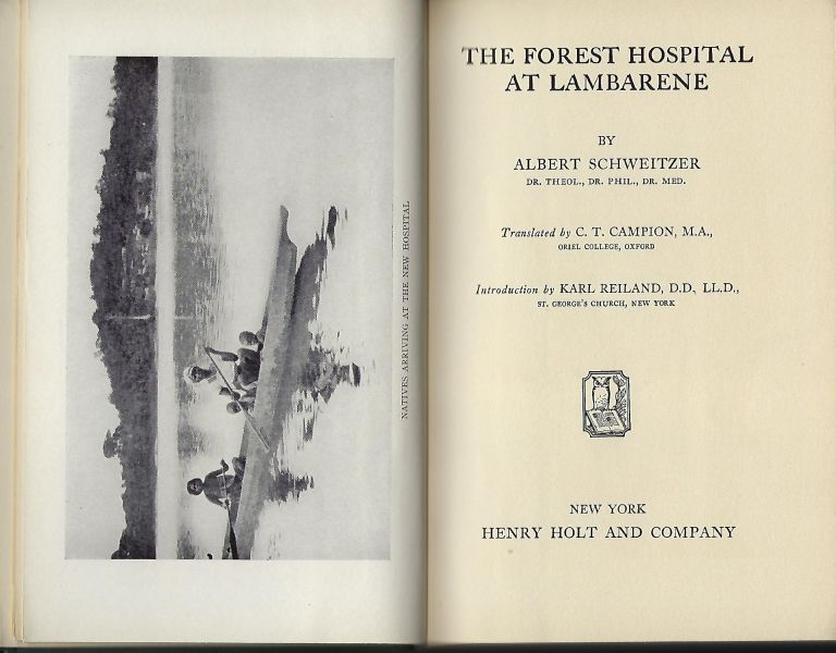THE FOREST HOSPITAL AT LAMBARENE. Albert SCHWEITZER.