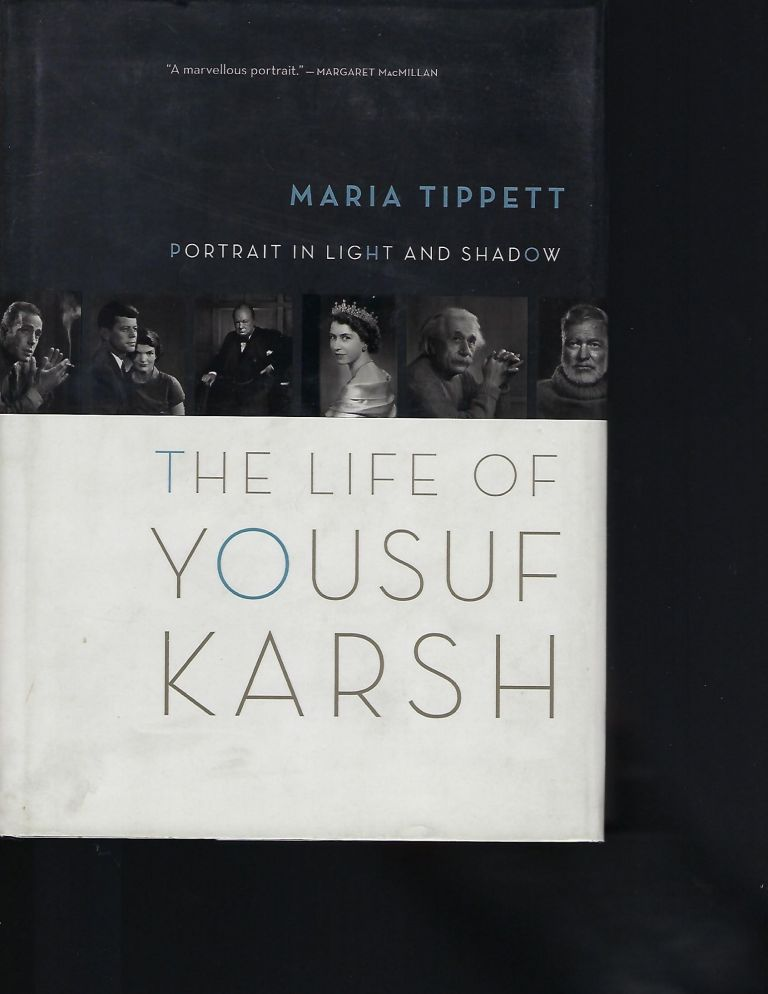 PORTRAIT IN LIGHT AND SHADOW: THE LIFE OF YOUSEF KARSH. Maria TIPPETT.