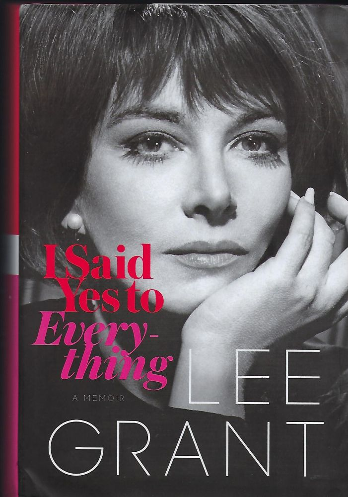 I SAID YES TO EVERYTHING. Lee GRANT.