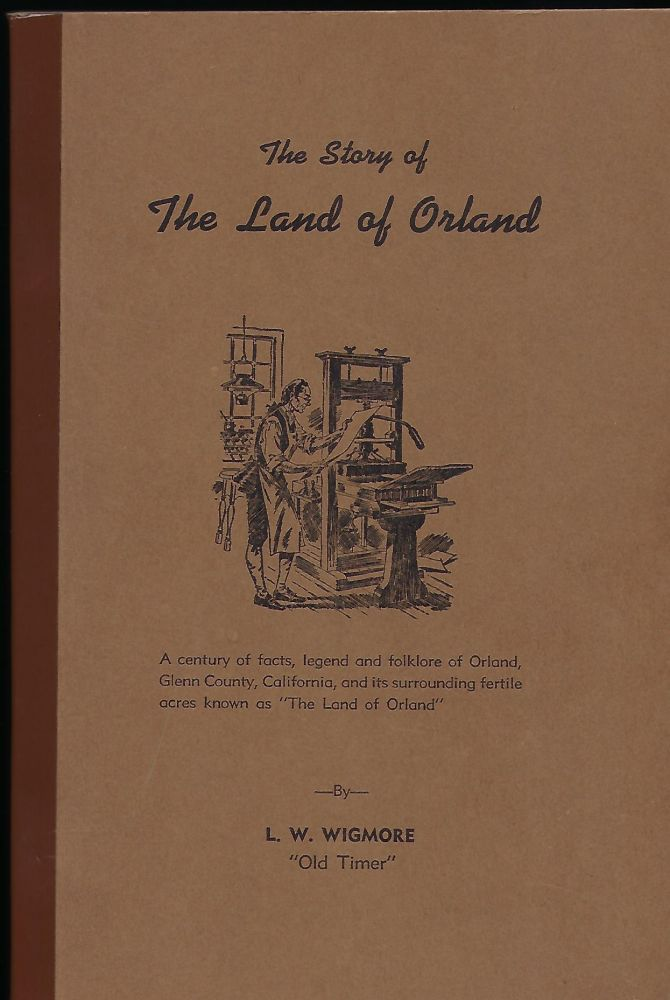 THE STORY OF THE LAND OF ORLAND. L. W. WIGMORE.