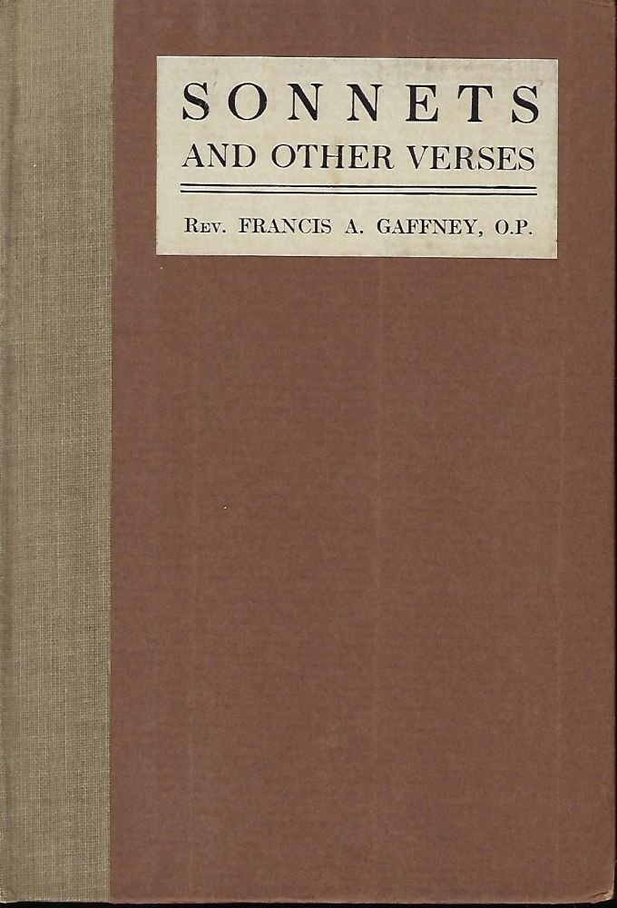 SONNETS AND OTHER VERSES. Rev. Francis A. GAFFNEY.