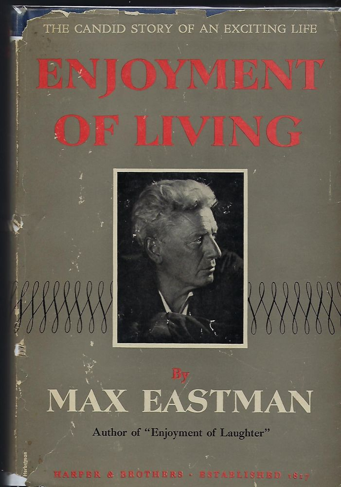 ENJOYMENT OF LIVING. Max EASTMAN.