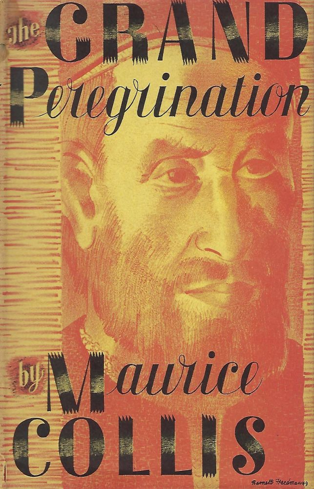 THE GRAND PEREGRINATION. Maurice COLLIS.