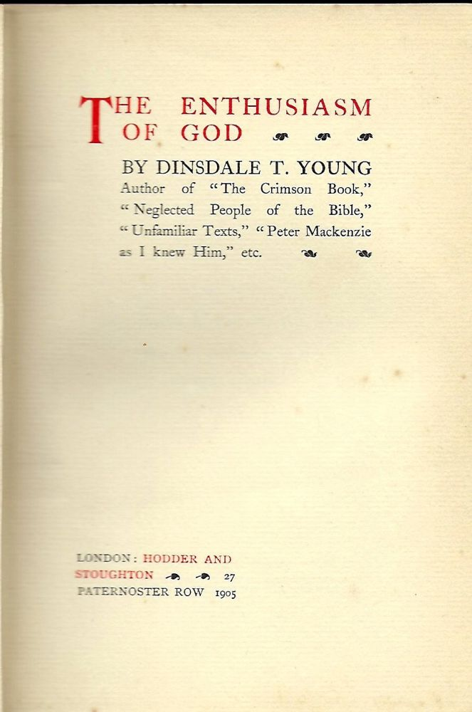 THE ENTHUSIASM OF GOD. Dinsdale T. YOUNG.