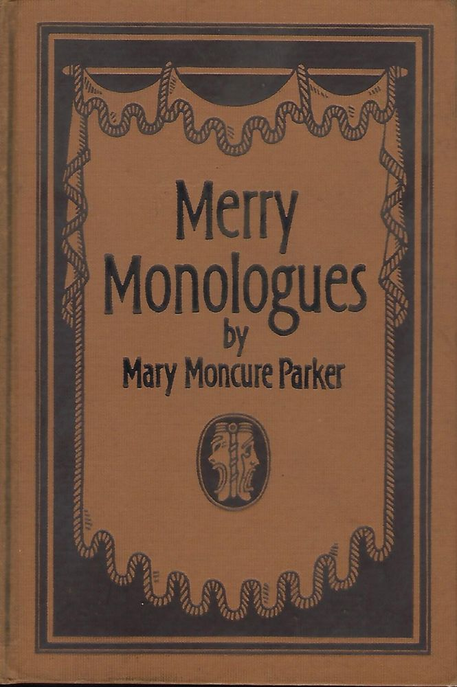 MERRY MONOLOGUES: A LAUGH FOR EVERY DAY OF THE YEAR. Mary Moncure PARKER.