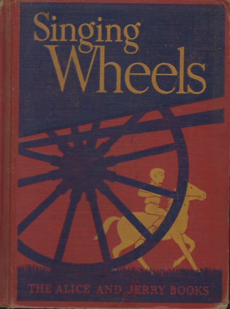 SINGING WHEELS: THE ALICE AND JERRY BOOKS. Mabel O'DONELL.