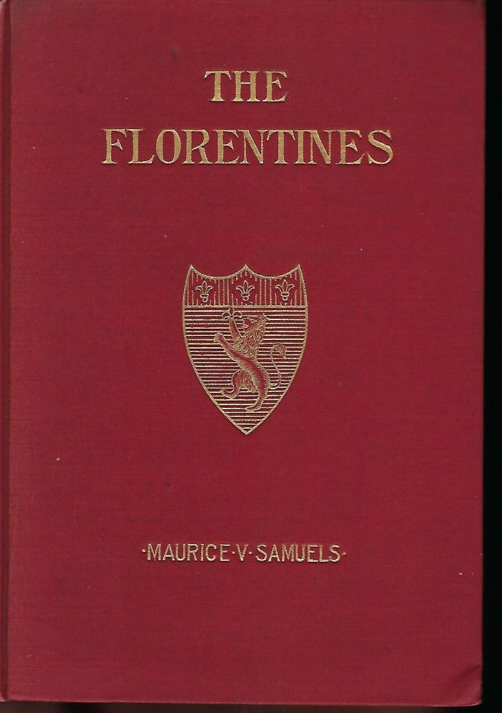 THE FLORENTINES: A PLAY. Maurice V. SAMUELS.