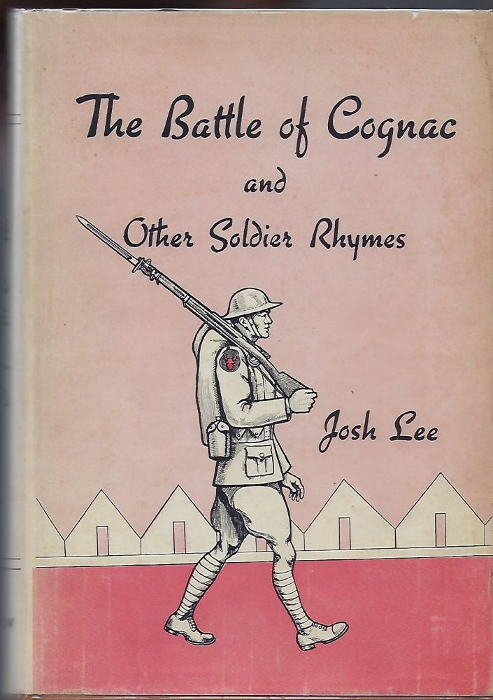 THE BATTLE OF COGNAC AND OTHER SOLDIER RHYMES. Josh LEE.