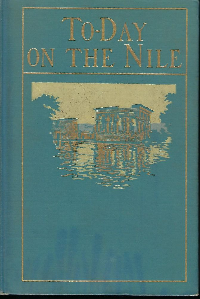 TO-DAY ON THE NILE. H. W. DUNNING.