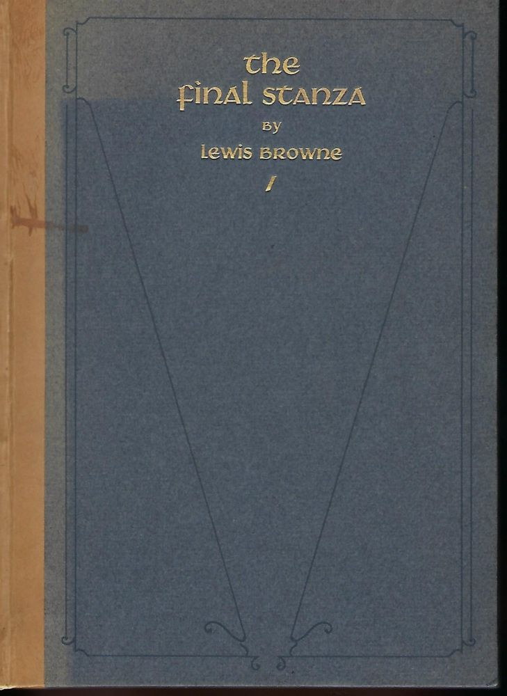 """THE FINAL STANZA: A HITHERTO UNPUBLISHED CHAPTER OF """"THAT MAN HEINE."""" Lewis BROWNE."""