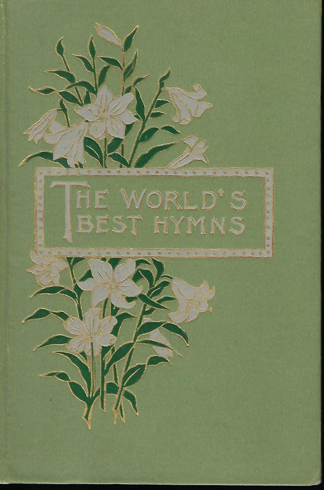 THE WORLD'S BEST HYMNS. Louis K. HARLOW.
