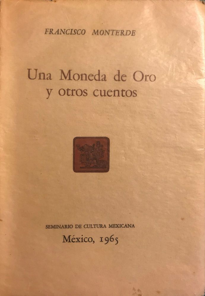 UNA MONEDA DE ORO Y OTROSE CUNETOS [A GOLD COIN AND OTHER TALES]. Francisco MONTERDE.