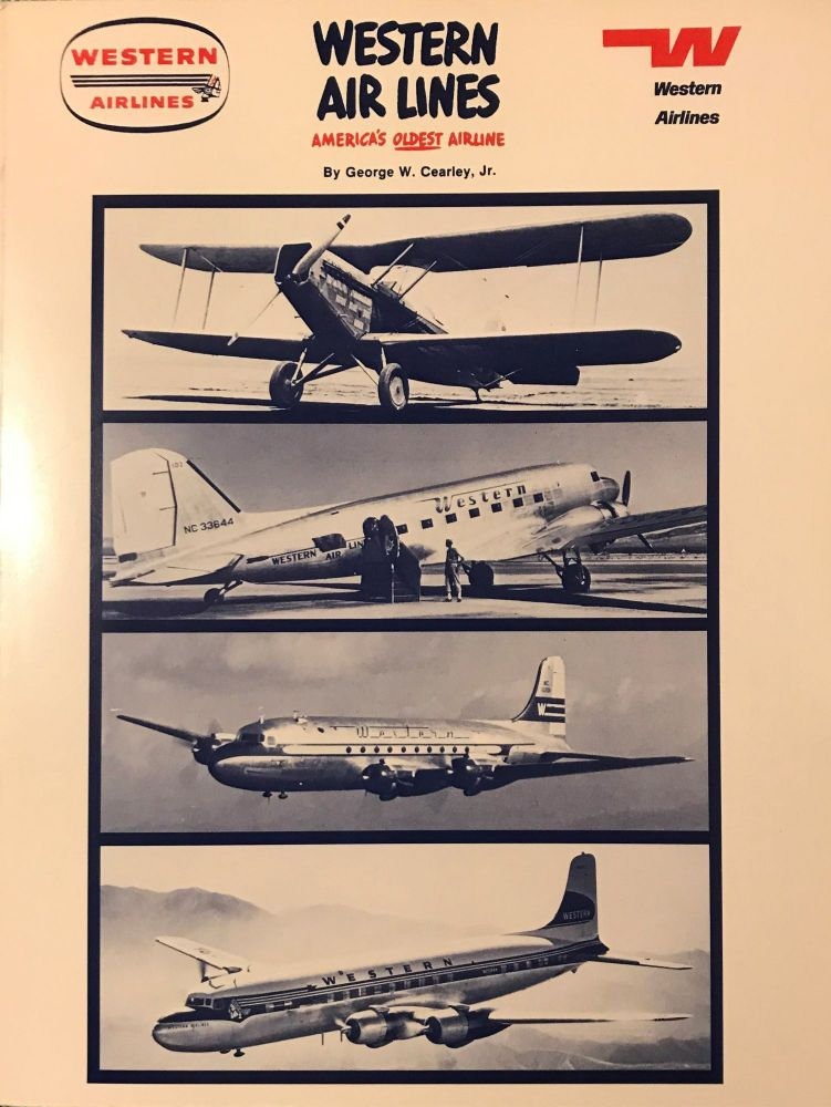 WESTERN AIRLINES: AMERICA'S OLDEST AIRLINE. George W. CEARLEY JR.