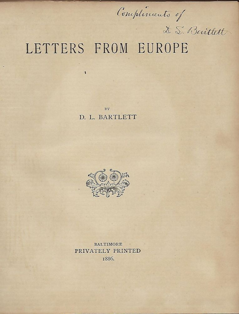 LETTERS FROM EUROPE. D. L. BARTLETT.
