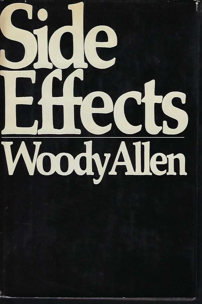 SIDE EFFECTS. Woody ALLEN.