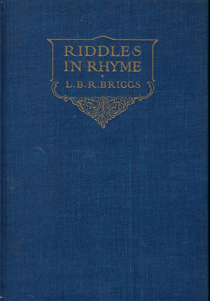 RIDDLES IN RHYME: CHARADES OLD AND NEW. Le Baron Russell BRIGGS.