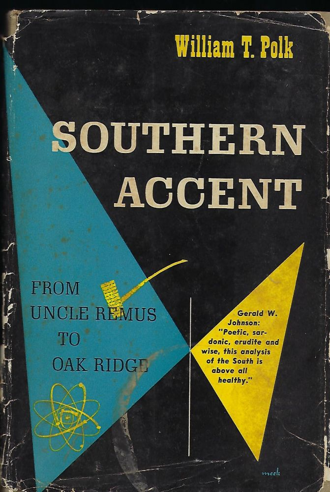 SOUTHERN ACCENT: FROM UNCLE REMUS TO OAK RIDGE. William T. POLK.