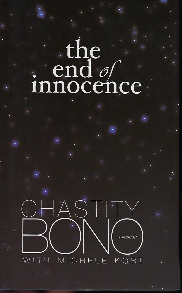 THE END OF INNOCENCE: A MEMOIR. Chastity BONO, With Michelle KORT.