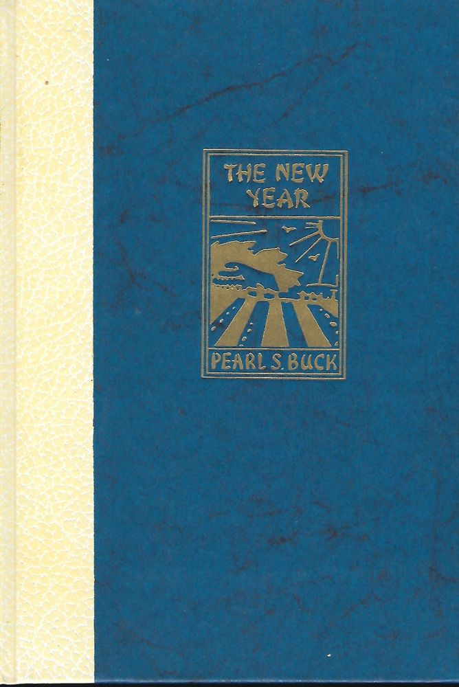 THE NEW YEAR. Pearl S. BUCK.