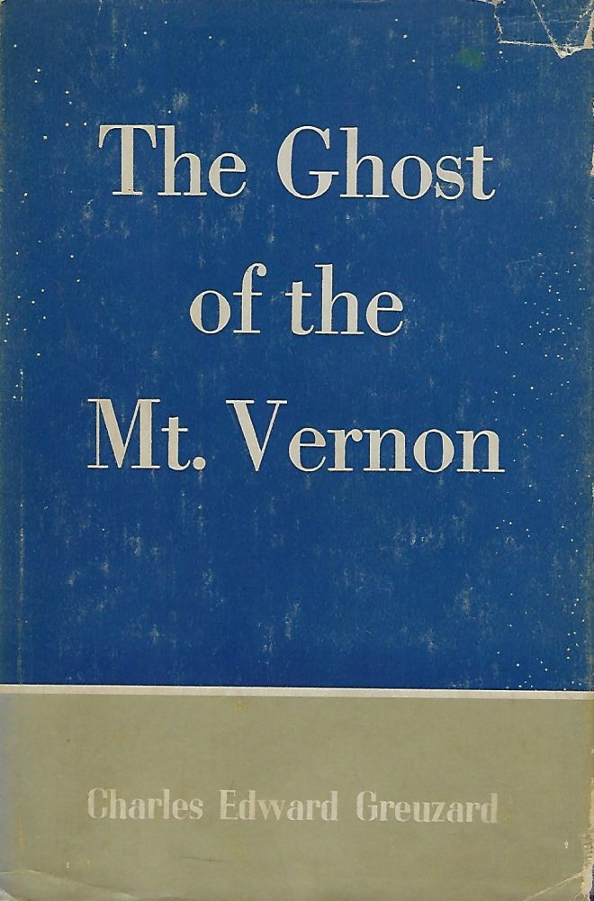THE GHOST OF THE MOUNT VERNON: A BOOK OF DRAMATIC POETRY. Charles Edward GREUZARD.