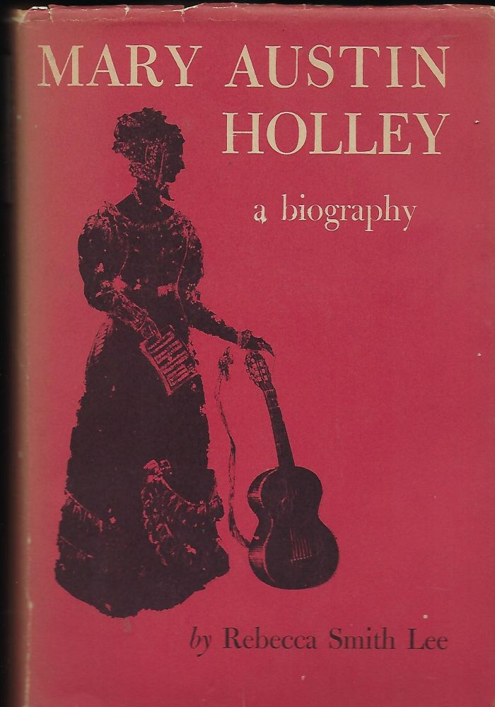 MARY AUSTIN HOLLEY: A BIOGRAPHY. Rebecca Smith LEE.