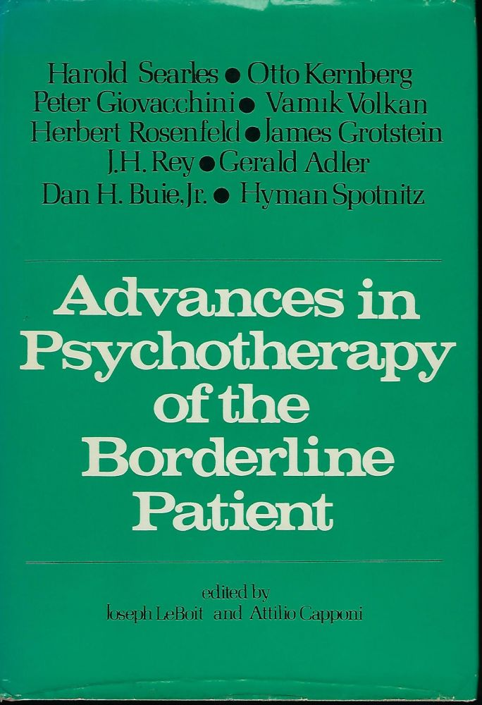 ADVANCES IN PSYCHOTHERAPY OF THE BORDERLINE PATIENT. Joseph LEBOIT, With Attilio CAPPONI.