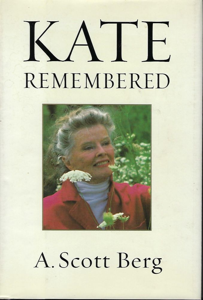 KATE REMEMBERED. Scott A. BERG.