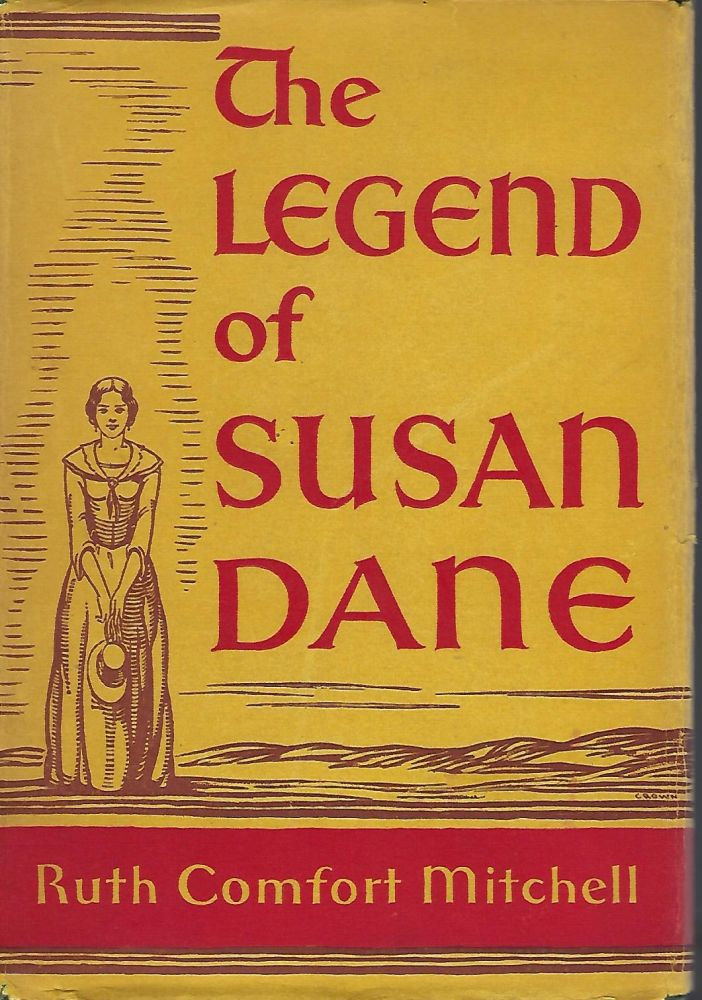 THE LEGEND OF SUSAN DANE. Ruth Comfort MITCHELL.