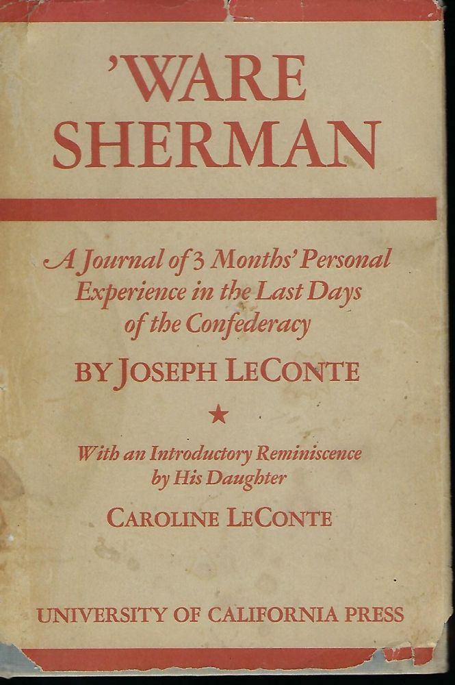 'WARE SHERMAN: A JOURNAL OF THREE MONTHS' PERSONAL EXPERIENCE IN THE LAST DAYS OF THE CONFEDERACY. Joseph LeCONTE.