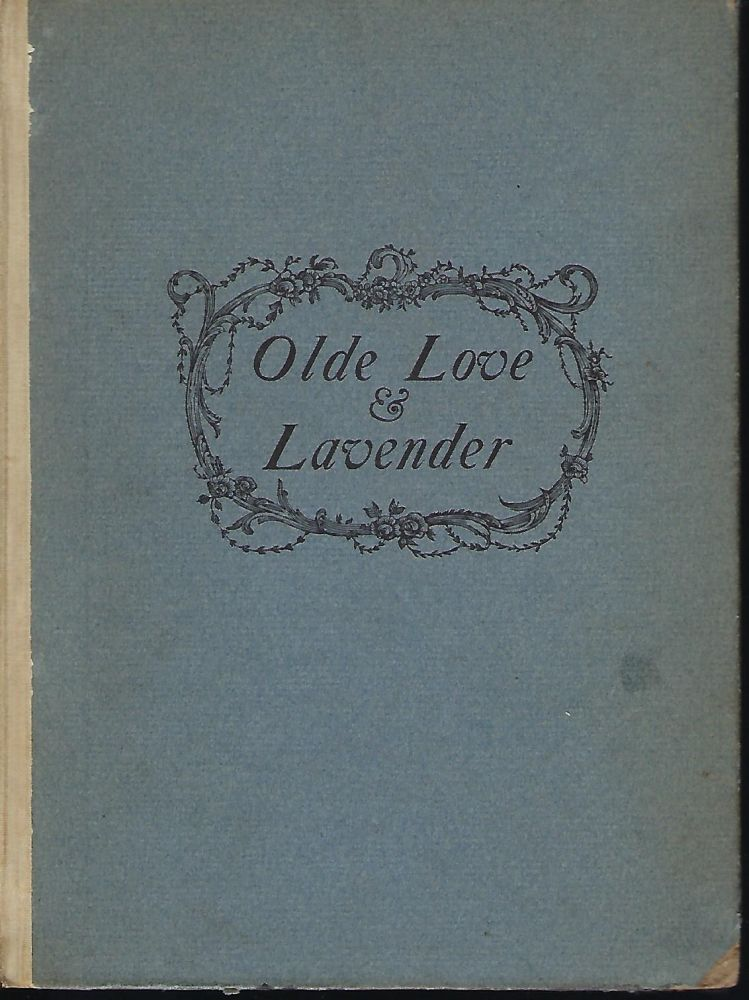 OLDE LOVE AND LAVENDER AND OTHER VERSES. Roy L. McCARDELL.
