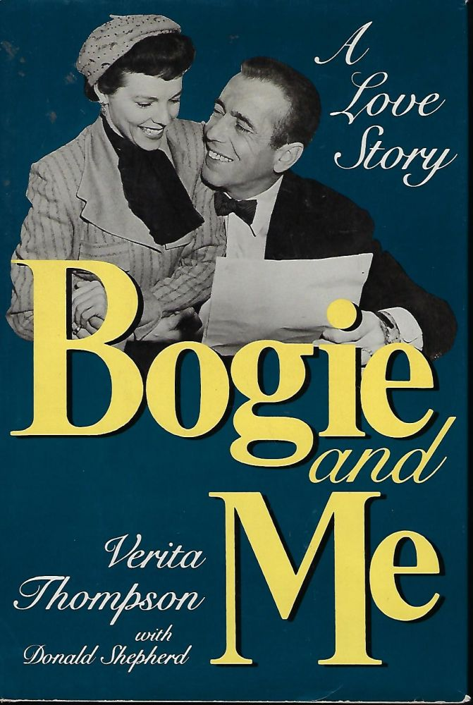 BOGIE AND ME: A LOVE STORY. Verita THOMPSON, With Donald SHEPHERD.