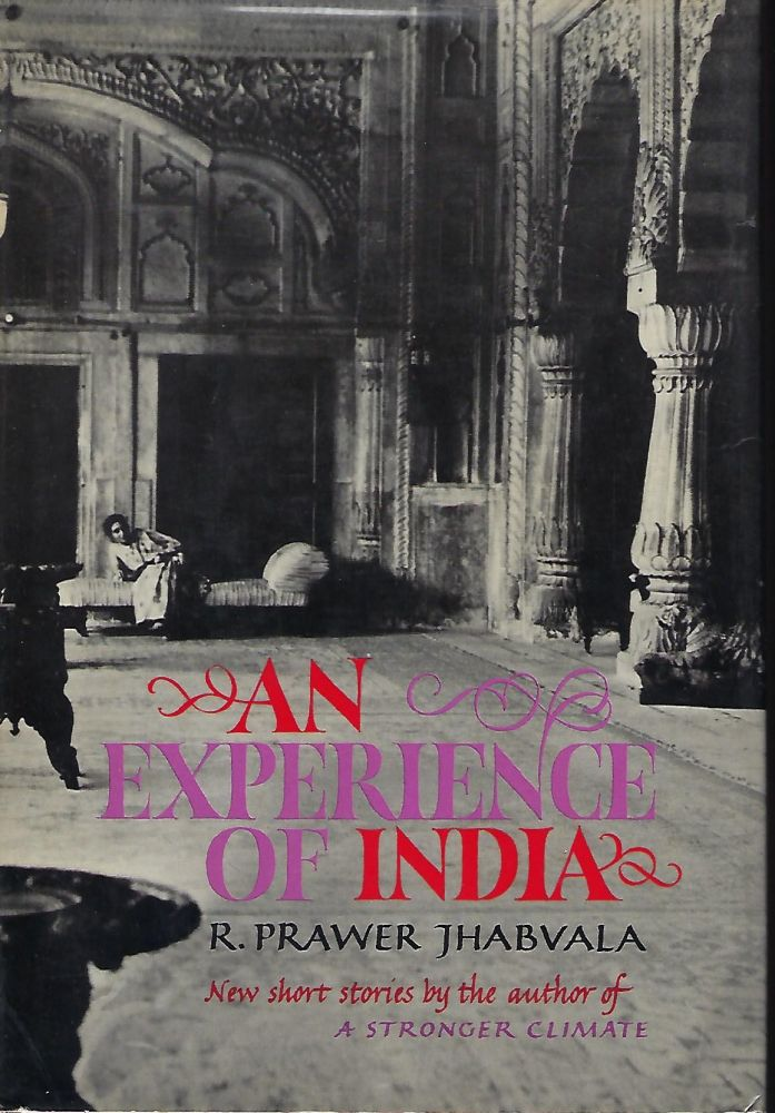 AN EXPERIENCE OF INDIA. R. Prawer JHABVALA.