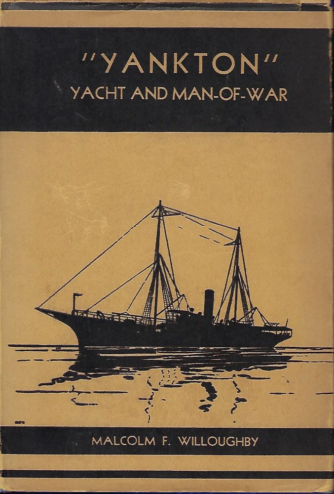 YANKTON: YACHT AND MAN-OF-WAR. Malcolm F. WILLOUGHBY.