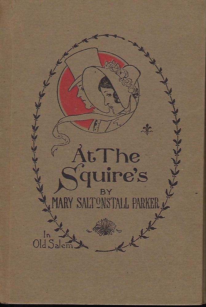 AT THE SQUIRE'S IN OLD SALEM. Mary Saltonstall PARKER.