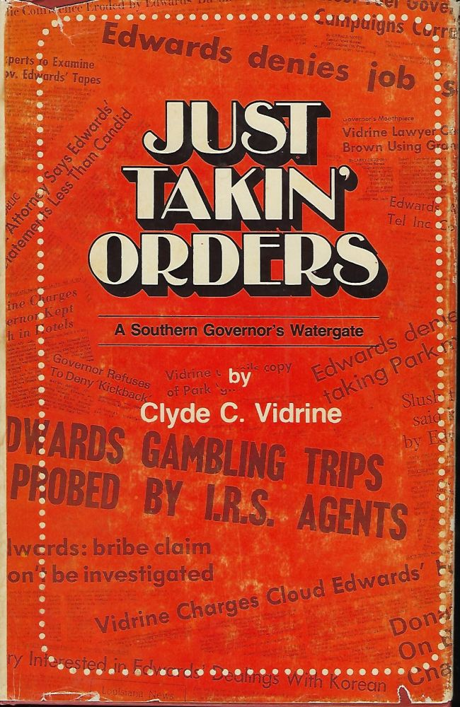 JUST TAKIN' ORDERS: A SOUTHERN GOVERNOR'S WATERGATE. Clyde C. VIDRINE.