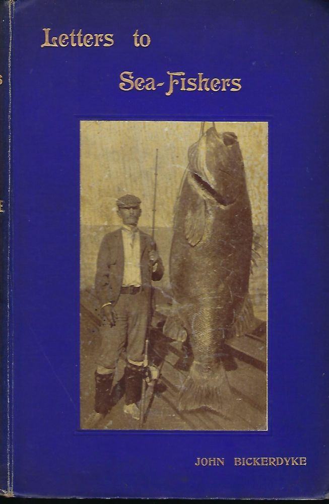 PRACTICAL LETTERS TO SEA- FISHERS. John BICKERDYKE, Charles Henry COOK.