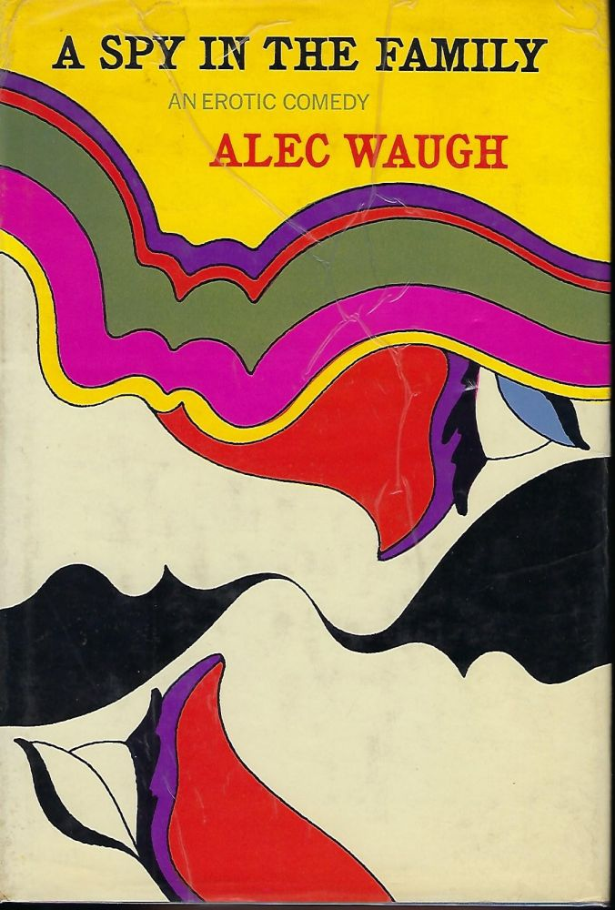 A SPY IN THE FAMILY: AN EROTIC COMEDY. Alec WAUGH.