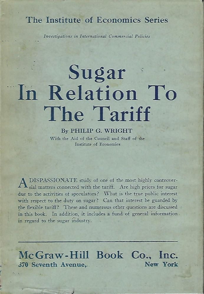 SUGAR IN RELATION TO THE TARIFF. Philip G. WRIGHT.