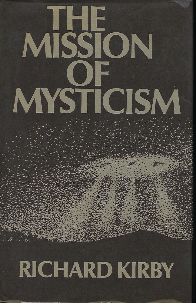 THE MISSION OF MYSTICISM. Richard KIRBY.