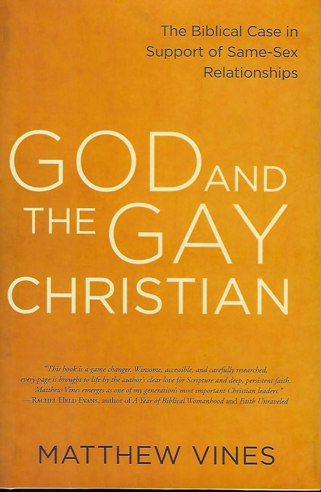 GOD AND THE GAY CHRISTIAN: THE BIBLICAL CASE IN SUPPORT OF SAME-SEX RELATIONSHIPS. Matthew VINES.