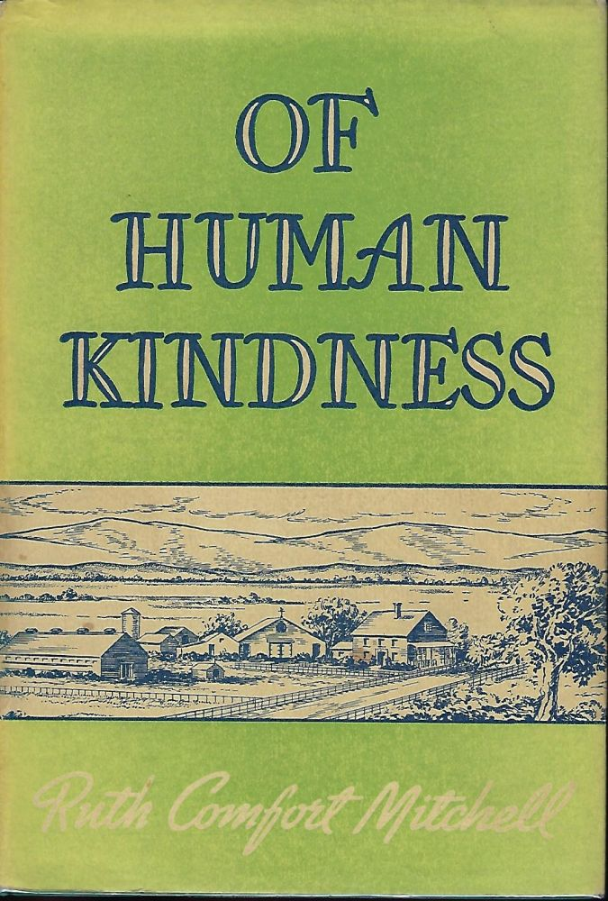 OF HUMAN KINDNESS. Ruth Comfort MITCHELL.