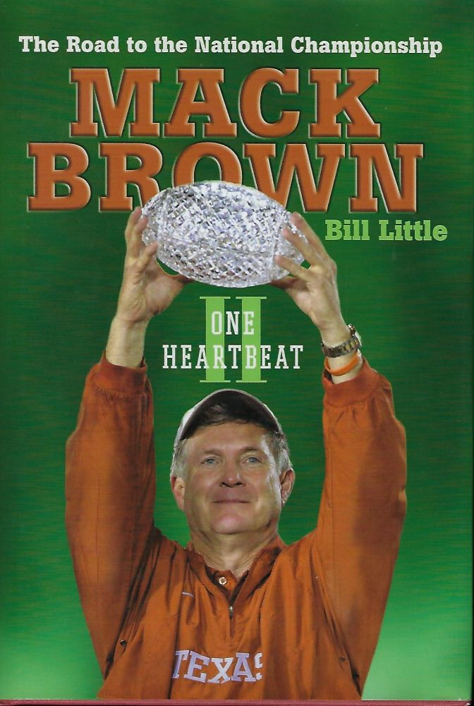 ONE HEARTBEAT II: THE ROAD TO THE NATIONAL CHAMPIONSHIP. Mack BROWN, With Bill LITTLE.