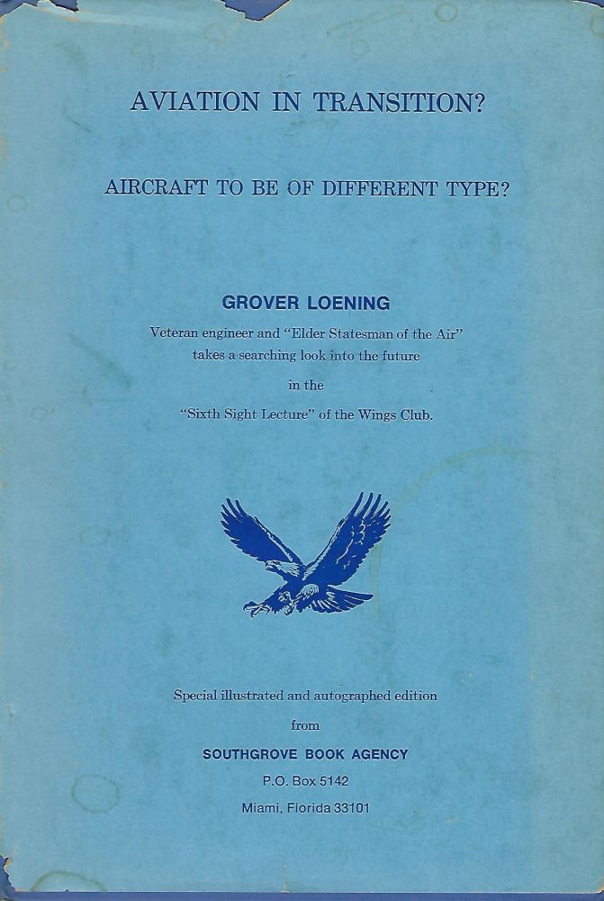 AVIATION IN TRANSITION? AIRCRAFT TO BE OF DIFFERENT TYPE? Grover LOENING.