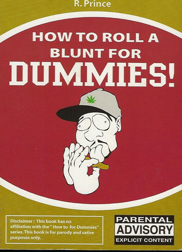 HOW TO ROLL A BLUNT FOR DUMMIES. R. PRINCE.