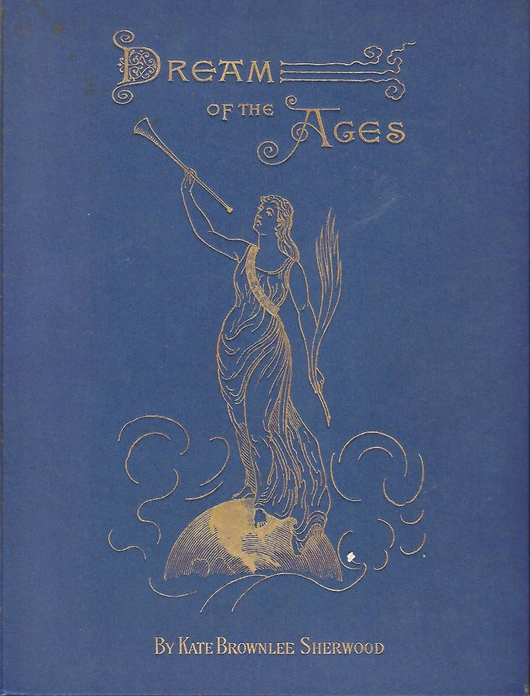 DREAM OF THE AGES: A POEM OF COLUMBIA. Kate Brownlee SHERWOOD.